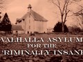 "Film Short: ""Valhalla Asylum for the Criminally Insane"" (1st runner up in the 2011 dig.it.all Film + Animation Festival"