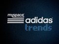 Myspace / Adidas Trends