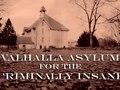 "Film Short: ""Valhalla Asylum for the Criminally Insane"" (1st runner up in the 2011 dig.it.all Film + Animation Festival"
